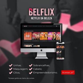 Belflix, um portal revolucionário dos melhores cursos da beleza